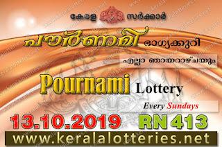 """keralalotteries.net, """"kerala lottery result 13 10 2019 pournami RN 413"""" 13th October 2019 Result, kerala lottery, kl result, yesterday lottery results, lotteries results, keralalotteries, kerala lottery, keralalotteryresult, kerala lottery result, kerala lottery result live, kerala lottery today, kerala lottery result today, kerala lottery results today, today kerala lottery result,13 10 2019, 13.10.2019, kerala lottery result 13-10-2019, pournami lottery results, kerala lottery result today pournami, pournami lottery result, kerala lottery result pournami today, kerala lottery pournami today result, pournami kerala lottery result, pournami lottery RN 413 results 13-10-2019, pournami lottery RN 413, live pournami lottery RN-413, pournami lottery, 13/10/2019 kerala lottery today result pournami, pournami lottery RN-413 13/10/2019, today pournami lottery result, pournami lottery today result, pournami lottery results today, today kerala lottery result pournami, kerala lottery results today pournami, pournami lottery today, today lottery result pournami, pournami lottery result today, kerala lottery result live, kerala lottery bumper result, kerala lottery result yesterday, kerala lottery result today, kerala online lottery results, kerala lottery draw, kerala lottery results, kerala state lottery today, kerala lottare, kerala lottery result, lottery today, kerala lottery today draw result"""