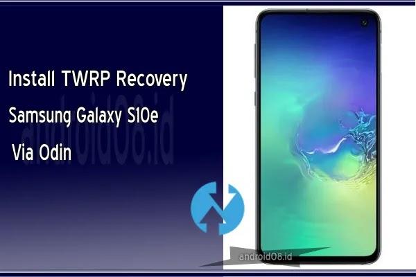 Instal TWRP Recovery Samsung Galaxy S10e Via Odin