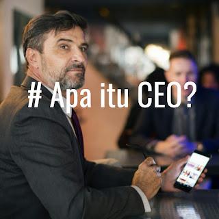 Apa itu CEO?