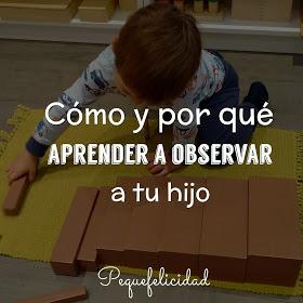 http://www.pequefelicidad.com/2016/09/como-y-por-que-aprender-observar-tu-hijo.html?m=1