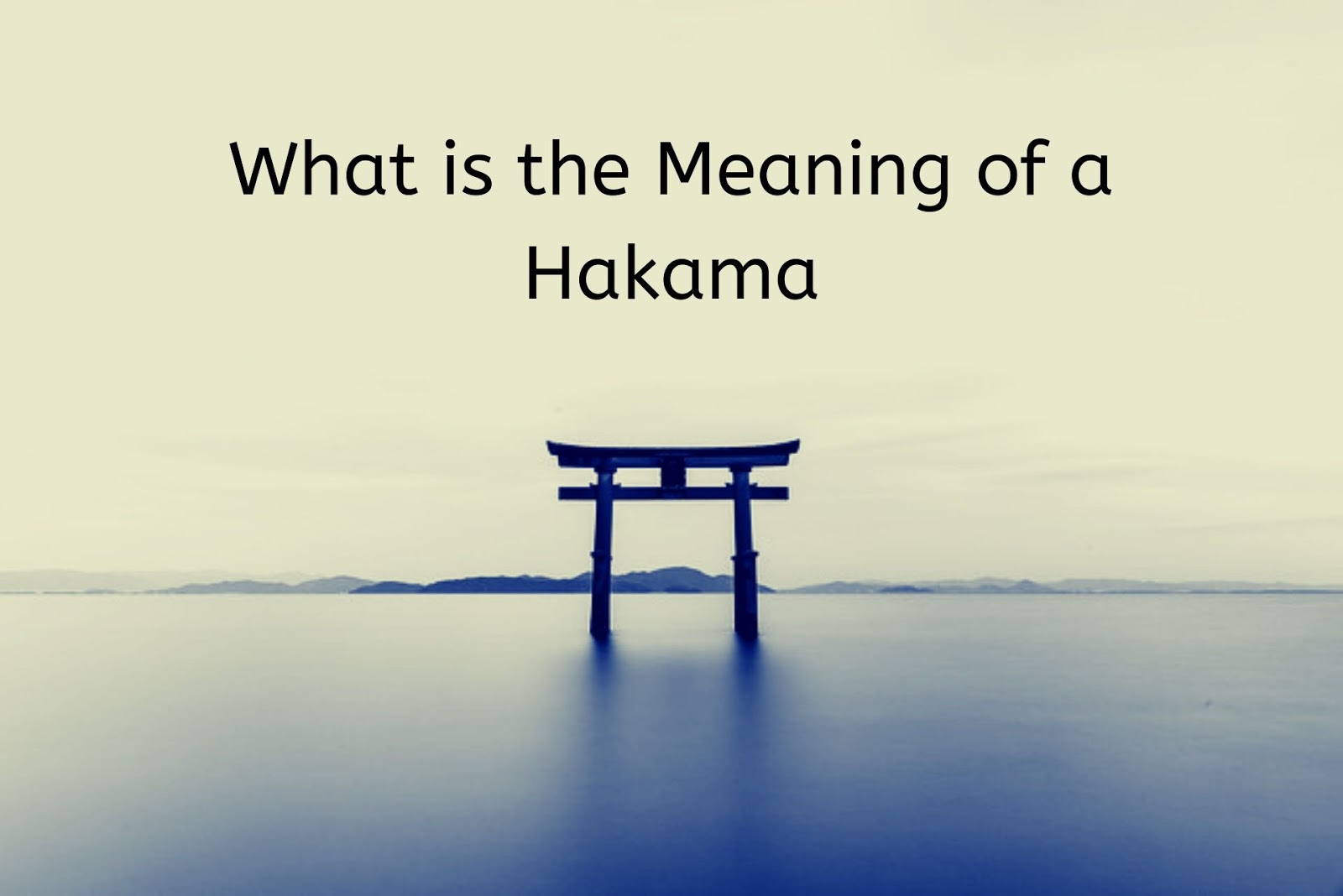 What is the meaning of a Hakama?