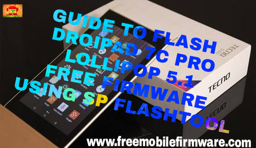Guide To Flash Tecno DroiPad DP7C PRO Lollipop 5 1 MT6580__