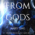 Freebie Book Blitz -  From Gods by Mary Ting