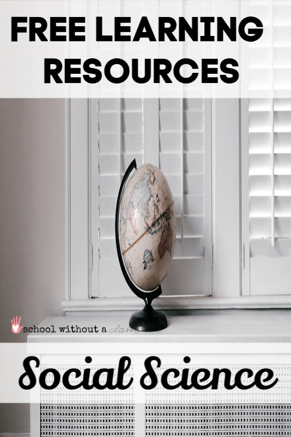 Free Learning Resources- Social Science : School Without a Classroom #homeschooling #homeschool #unschool #learning #socialscience