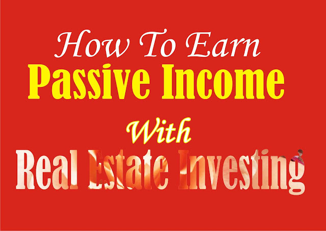 Simple Step To Earn Passive Income In Real Estate