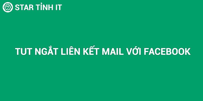 Tut ngắt liên kết gmail, email, yahoo với tài khoản facebook chống khôi phục nick bằng mail gốc khi check pass