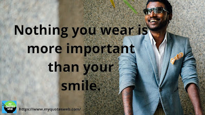 Best Quotes On Smile - Nothing You Wear Is More