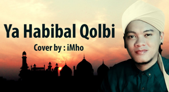Download Lagu Imho - Ya Habibal Qolbi Mp3 Cover Religi Terbaik,Imho, Cover, Lagu Religi, 2018