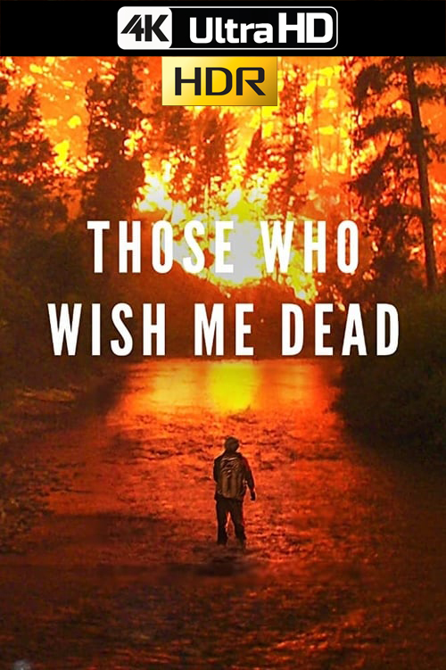 Those Who Wish Me Dead (2021) HMAX 4K-HDR WEB-DL 2160p Latino