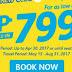 P799 All-Fare Book Now Cebu Pacific 2017
