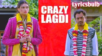 Crazy Lagdi Lyrics - Motichoor Chaknachoor
