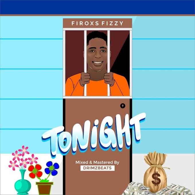 Firoxs fizzy - Tonight