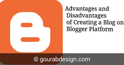 Advantages and Disadvantages of Creating a Blog on Blogger Platform