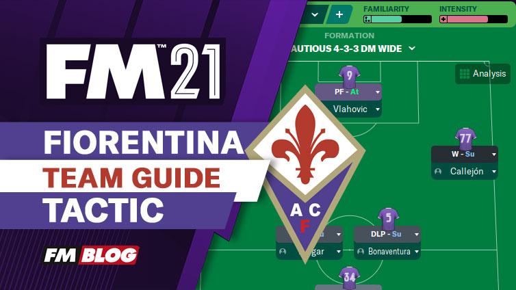 FM21 Fiorentina Fluid 4-3-3 Counter Attack Tactic | Team Guide