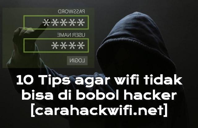 10 Tips agar wifi tidak bisa di bobol hacker