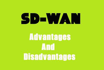 5 Advantages and Disadvantages of SD-WAN | Drawbacks & Benefits of SD-WAN