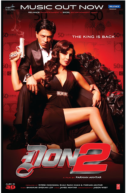 Don 2, starring Shahrukh Khan as Don, Priyanka Chopra, Directed by Farhan Akhtar