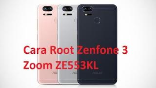 Cara Root Zenfone 3 Zoom ZE553KL