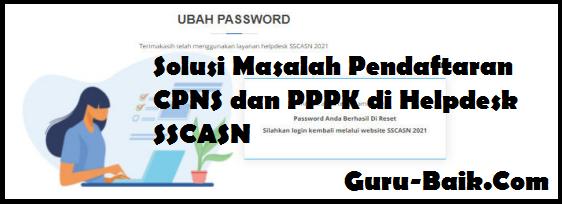 gambar Solusi Masalah Ketika Mendaftar CPNS Dan PPPK 2021