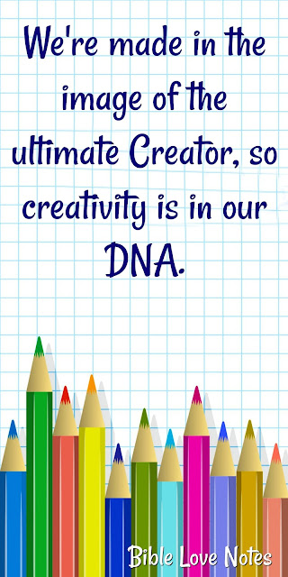 Creativity is Part of Our God-Given DNA