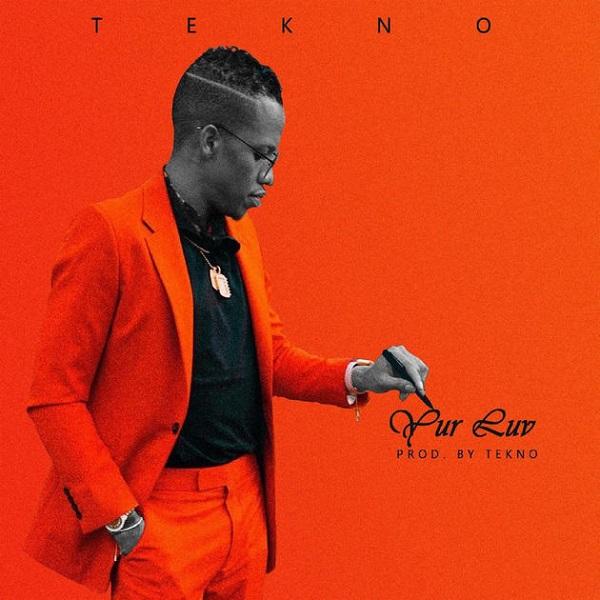 Tekno - Yur Luv (Afro Pop) 2018