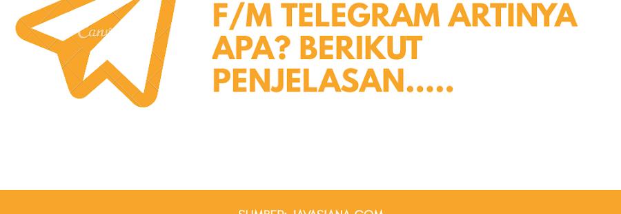 F/M Telegram Artinya Apa? Berikut Penjelasannya