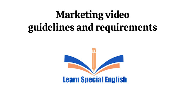 Marketing video guidelines and requirements