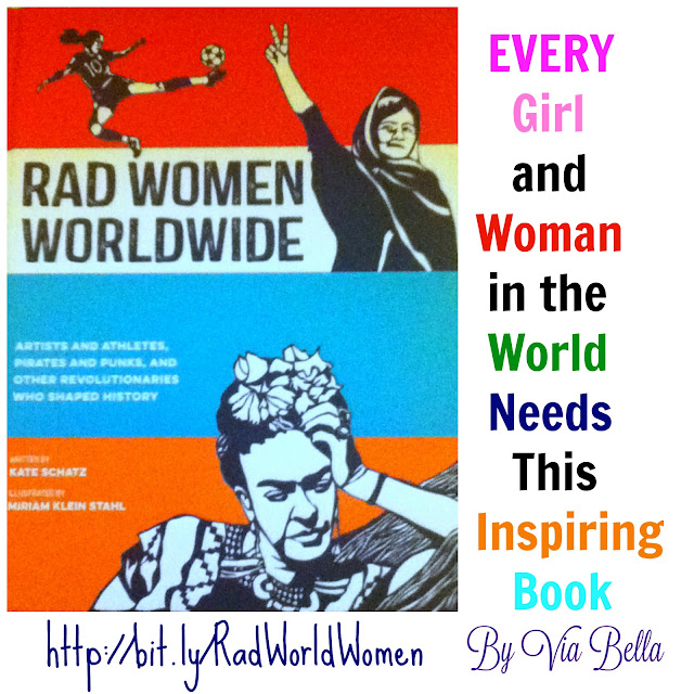 Every Girl and Woman in the World Needs This Inspiring Book, Rad Women Worldwide, inspiring, women, history, schools, artists, revolution, children, women, girls, girl scouts, teaching, inspire, via bella top book, book review, 10 speed press, berkeley california, kate schatz, miriam klien stahl, crown publishing, biography, homeschooling,