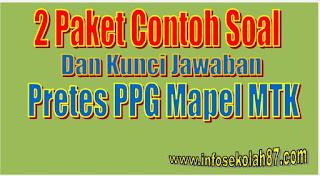 2 Paket Contoh Soal Dan Kunci Jawaban Pretes PPG Mapel  Matematika