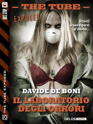 The Tube Exposed #25 - Il laboratorio degli orrori (Davide De Boni)