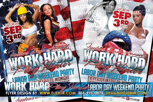 Work Hard Play Harder Labor Day Weekend Party Flyer Design 2016