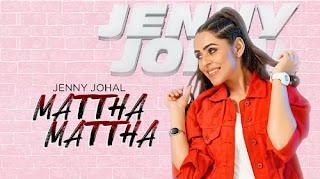 MATTHA MATTHA LYRICS – Jenny Johal