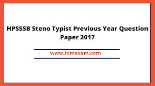 HPSSSB Steno Typist Previous Year Question Paper 2017