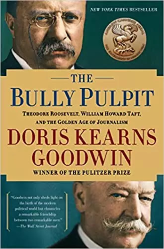 the-bully-pulpit-theodore-roosevelt-and-the-golden-age-of-journalism-by-doris-kearns-goodwin