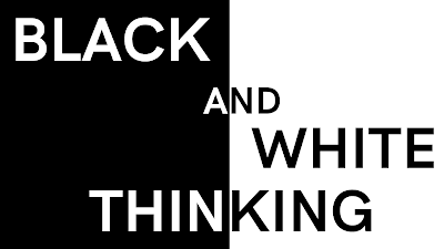 What is black and white thinking