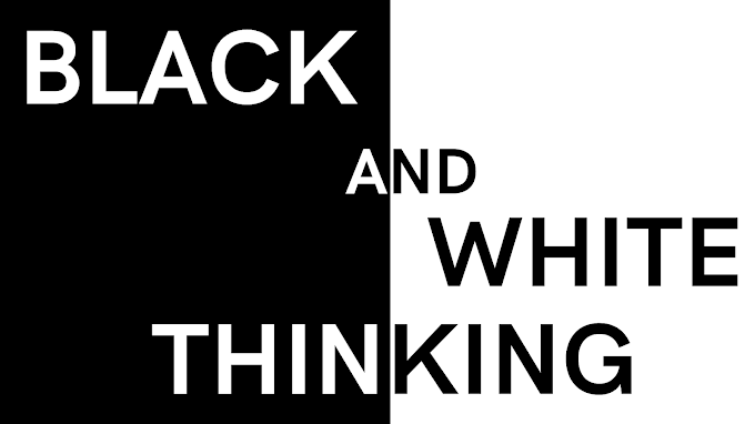 What is black and white thinking?
