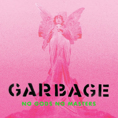 Dig Out Alternative Legends, Garbage New Album With Title Track 'No Gods No Masters'! Inspired By Shirley Manson's Trip To Chile Protesting Inequality & Corruption.