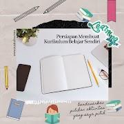 Persiapan Membuat Kurikulum Belajar Sendiri Berdasarkan Pilihan Aktivitas yang Saya Pilih