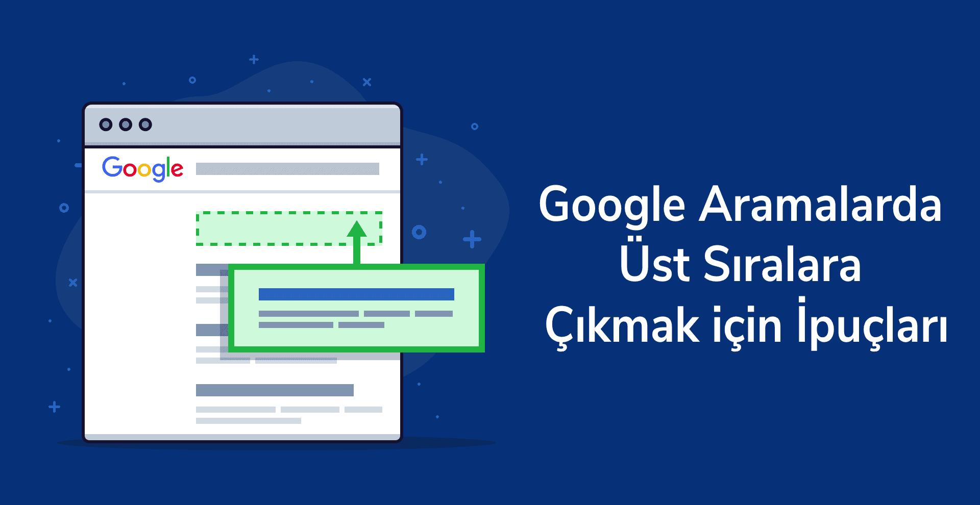 Google Aramalarda Üst Sıralara Çıkmak için İpuçları
