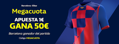 william hill Promoción MEGACUOTA Barcelona gana Eibar 22-2-2020