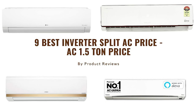9 Best inverter split ac price - ac 1.5 ton price