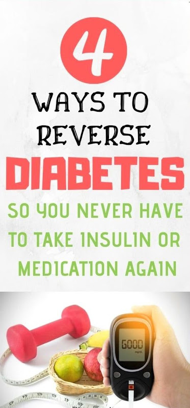 4 Ways To Reverse Diabetes So You Never Have To Take Insulin Or Medication Again