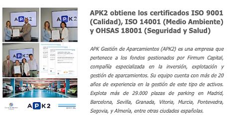 APK2 se certifica bajo ISO 9001 (Calidad), ISO 14001 (M. Ambiente) y OHSAS 18001 (Seguridad y Salud).