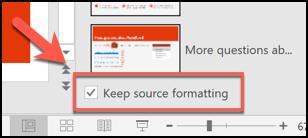 """اضغط على مربع """"الاحتفاظ بتنسيق المصدر"""" للاحتفاظ بتنسيق الشرائح الموجودة قبل إدراجها في ملف PowerPoint جديد"""