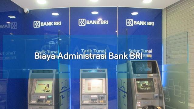 Biaya Administrasi Bank BRI