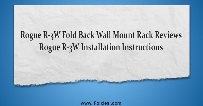 Rogue R-3W Fold Back Wall Mount Rack Reviews Installation Instructions - Magazine cover