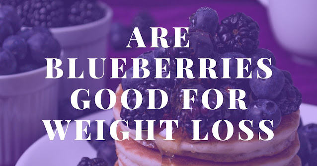 Are blueberries good for weight loss
