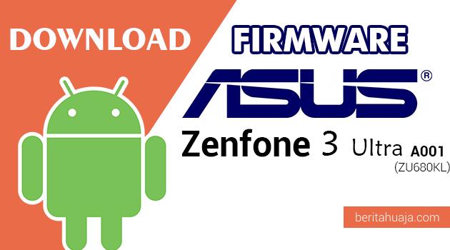 Download Firmware / Stock ROM Asus Zenfone 3 Ultra A001 (ZU680KL)