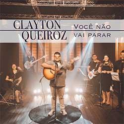 Baixar Música Gospel Você Não Vai Parar - Clayton Queiroz Mp3