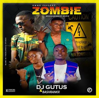 Music: Dj Gutus ft Bashrankx - Zombie